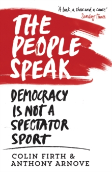 The People Speak : Democracy is Not a Spectator Sport, Paperback