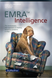 EMRAA Intelligence : The revolutionary new approach to treating behavior problems in dogs, Paperback