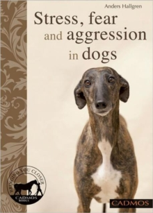 Stress, Anxiety and Aggression in Dogs, Paperback