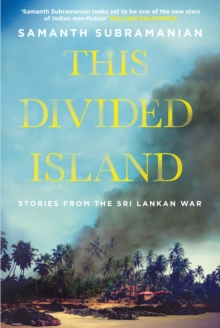 This Divided Island : Stories from the Sri Lankan War, Paperback