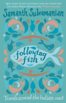Following Fish : Travels Around the Indian Coast, Hardback