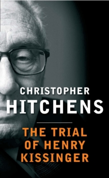 The Trial of Henry Kissinger, Hardback
