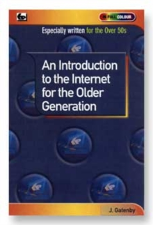 An Introduction to the Internet for the Older Generation, Paperback
