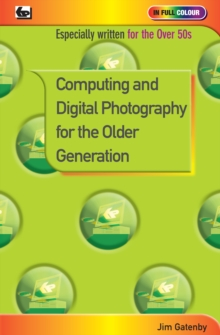 Computing and Digital Photography for the Older Generation, Paperback