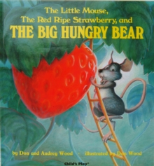 The Little Mouse, the Red Ripe Strawberry, and the Big Hungry Bear, Hardback
