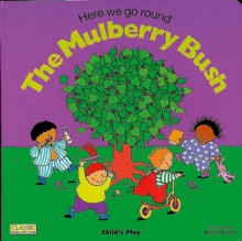 Here We Go Round the Mulberry Bush, Board book