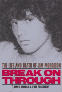 Break on Through : Life and Death of Jim Morrison, Paperback Book