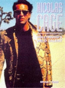 Nicolas Cage : Hollywood's Wild Talent, Paperback Book