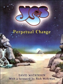 """Yes"" : Perpetual Change - Thirty Years of ""Yes"", Paperback Book"