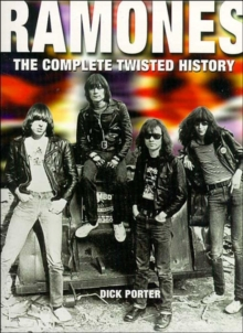 """Ramones"" : The Complete Twisted History, Paperback"