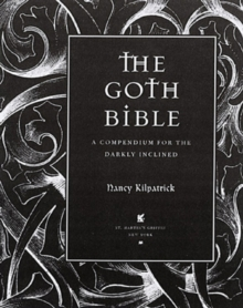 The Goth Bible : A Compendium for the Darkly Inclined, Paperback
