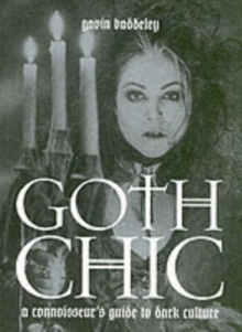Goth Chic : A Connoisseur's Guide To Dark Culture, Paperback Book