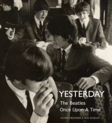 "Yesterday : The ""Beatles"" Once Upon a Time, Hardback Book"