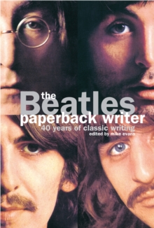 "The ""Beatles"": Paperback Writer : 40 Years of Classic Writing, Paperback Book"
