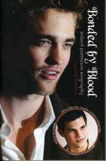 Bonded by Blood : Robert Pattinson Biography and Taylor Lautner Biography, Paperback