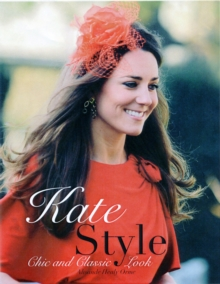 Kate Style : Chic and Classic Look, Paperback