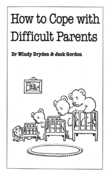How to Cope with Difficult Parents, Paperback