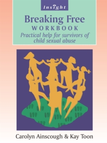 Breaking Free : Help for Survivors of Child Sex Abuse Workbook, Paperback