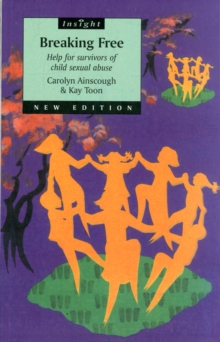 Breaking Free : Help for Survivors of Child Sexual Abuse, Paperback