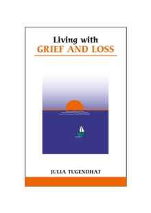 Living with Loss and Grief : Letting Go, Moving on, Paperback Book