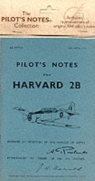 Air Ministry Pilot's Notes : North American Harvard IIB, Paperback Book