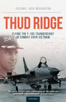 Thud Ridge : F-105 Thunderchief Missions Over Vietnam, Paperback Book