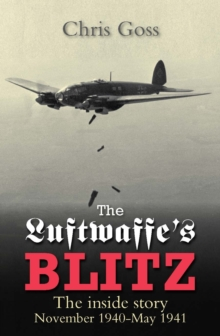 The Luftwaffe's Blitz : The Inside Story November 1940-May 1941, Paperback
