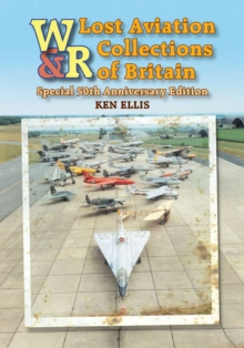 Lost Aviation Collections of Britain, Hardback Book