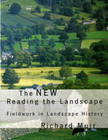 The New Reading the Landscape : Fieldwork in Landscape History, Paperback