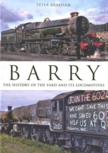 Barry: The History of the Yard and Its Locomotives, Hardback