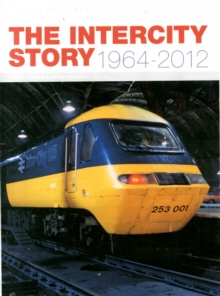 The InterCity Story 1964-2012, Hardback
