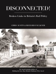 Disconnected! : Broken Links in Britain's Rail Policy, Hardback