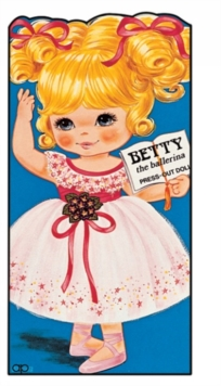 Betty the Ballerina : Press Out Doll Book, Paperback