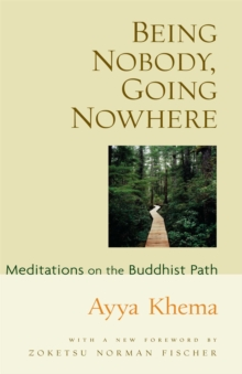 Being Nobody Going Nowhere : Meditations on the Buddhist Path, Paperback