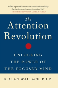 The Attention RE : Unlocking the Power of the Focused Mind v.ution, Paperback