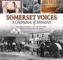 Somerset Voices : A Celebration of Memories, Hardback Book