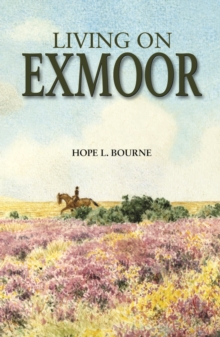 Living on Exmoor, Hardback Book