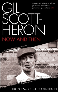 Now and Then : The Poems of Gil Scott-Heron, Paperback