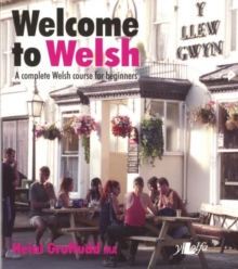 Welcome to Welsh : A Complete Welsh Course for Beginners, Paperback Book