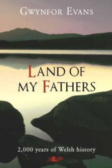 Land of My Fathers : 2000 Years of Welsh History, Paperback