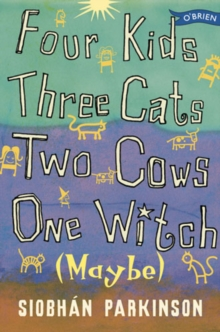 Four Kids, Three Cats, Two Cows, One Witch (Maybe), Paperback