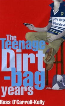 Ross O'Carroll Kelly : The Teenage Dirtbag Years, Paperback