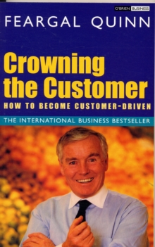 Crowning the Customer : How to Become Customer-driven, Paperback Book