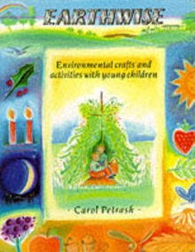 Earthwise : Environmental Crafts and Activities with Young Children, Paperback