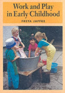 Work and Play in Early Childhood, Paperback