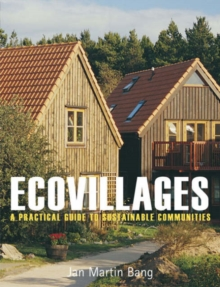 Ecovillages : A Practical Guide to Sustainable Communities, Paperback Book