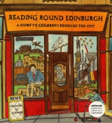 Reading Round Edinburgh : A Guide to Children's Books of the City, Paperback Book