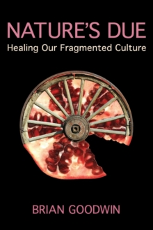 Nature's Due : Healing Our Fragmented Culture, Paperback