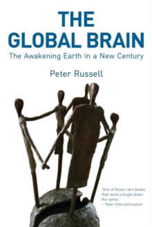 The Global Brain : The Awakening Earth in a New Century, Paperback