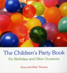 The Children's Party Book : For Birthdays and Other Occasions, Paperback Book